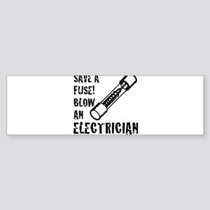 save a fuse blow an electrician fun Bumper Sticker
