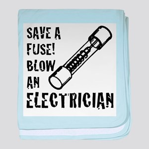 save a fuse blow an electrician funny baby blanket