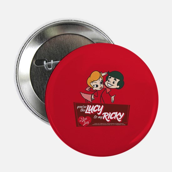 """You're The Lucy To My Ricky 2.25"""" Button"""
