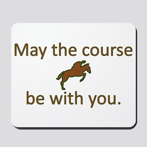 May the course be with you - EQUESTRIAN Mousepad