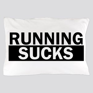 Running Sucks Funny Pillow Case