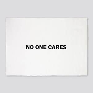 Noone Care No One Funny Cute 5'x7'Area Rug