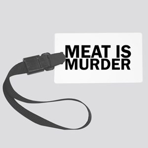 Meat Is Murder Vegetarian Vegan Large Luggage Tag