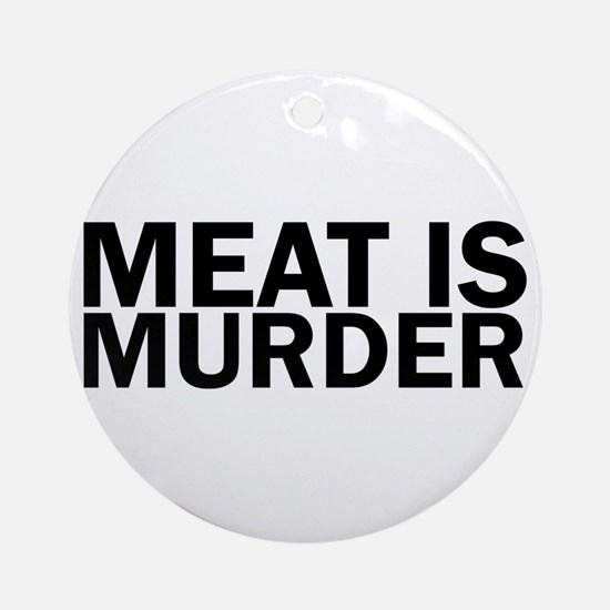 Meat Is Murder Vegetarian Vegan Bol Round Ornament