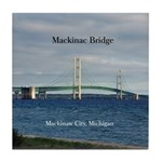 Mackinac Bridge Mackinaw City Tile Coaster