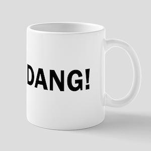 Dang Funny Cute Mugs