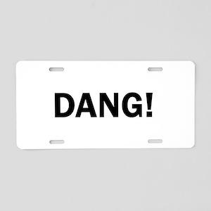 Dang Funny Cute Aluminum License Plate