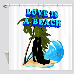 Love is a Beach Shower Curtain