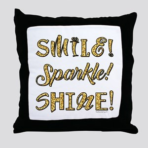 SMILE, SPARKLE, SHINE! Throw Pillow
