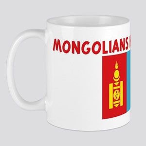 MONGOLIANS HAVE MORE FUN Mug