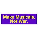 Make Musicals, Not War Bumper Stickers