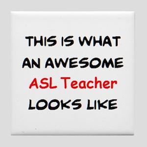awesome asl teacher Tile Coaster