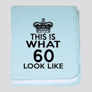 This Is What 60 Look Like baby blanket