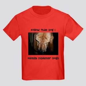 Follow That Dog ! Family Disaster Dogs T-Shirt