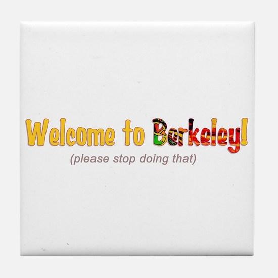 Welcome To Berkeley Tile Coaster