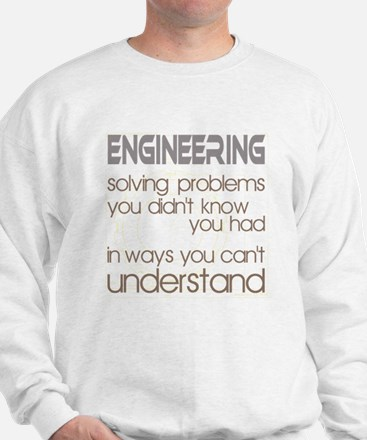 Engineering Solving Problems Sweatshirt