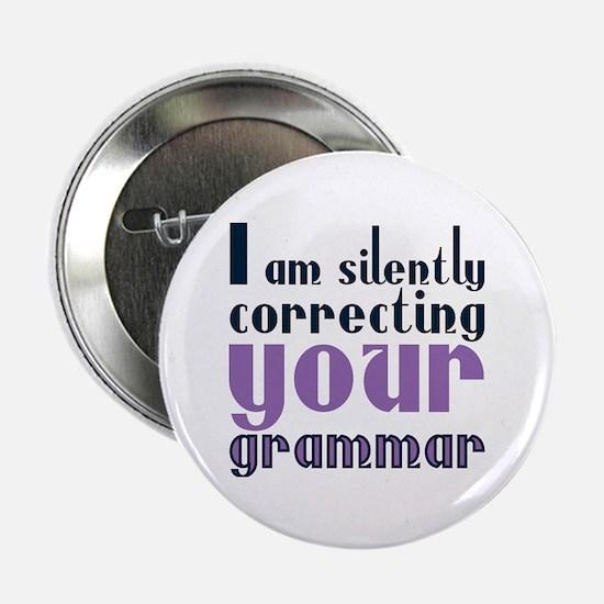 "Silently correcting your grammar text 2.25"" Button"