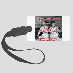 Drinking humor Large Luggage Tag
