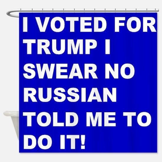 Trump I Swear Shower Curtain