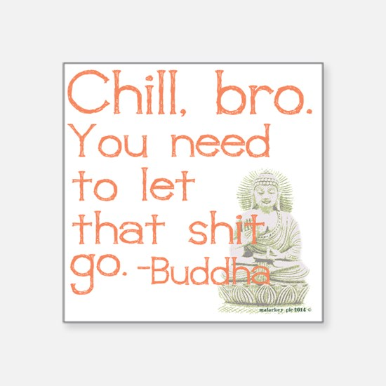 Chill, bro Buddha Quote Sticker
