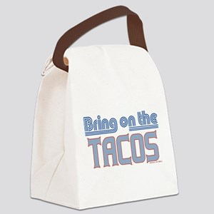 Bring on the Tacos Canvas Lunch Bag
