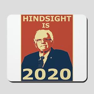 bernie sanders hindsight is 2020 Mousepad