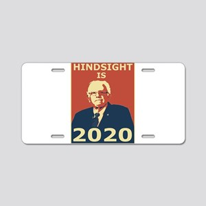 bernie sanders hindsight is Aluminum License Plate