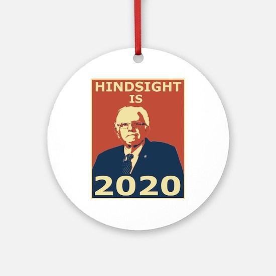 bernie sanders hindsight is 2020 Round Ornament