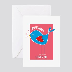 Some Birdy Loves Me Greeting Cards