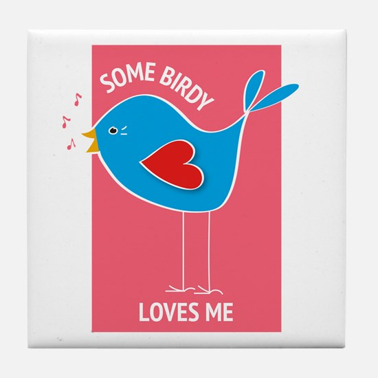 Some Birdy Loves Me Tile Coaster
