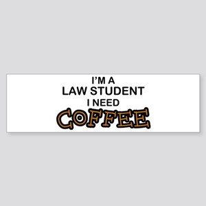 Law Student Need Coffee Bumper Sticker