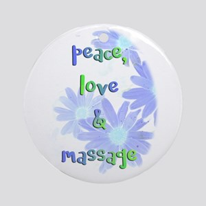 Peace, Love and Massage Round Ornament