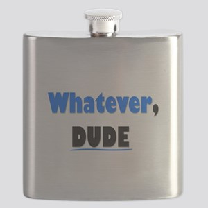 Whatever, Dude Flask