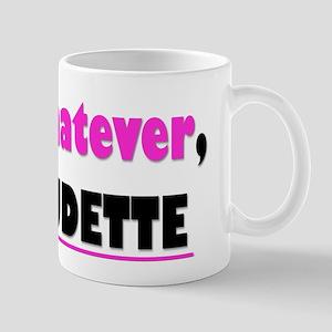 Whatever, Dudette Mugs