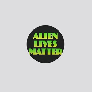 Alien Lives Matter Mini Button