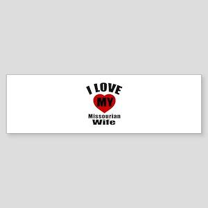 I Love My Missourian Wife Sticker (Bumper)