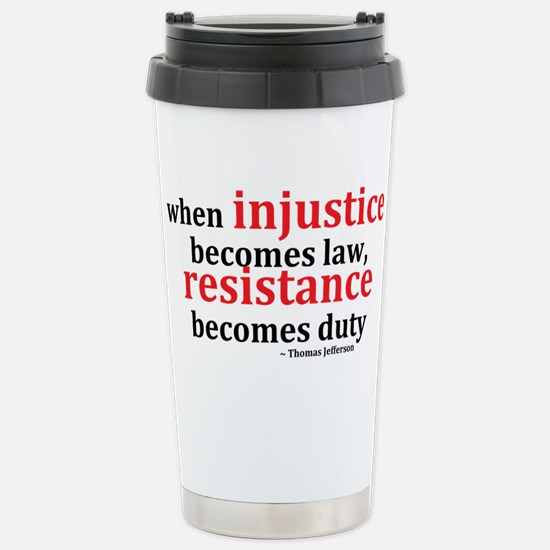 Injustice Resistance Stainless Steel Travel Mug
