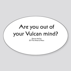 Ar you out of your Vulcan min Oval Sticker