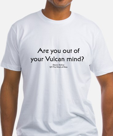 Ar you out of your Vulcan min Shirt