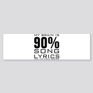 MY BRAIN IS 90% SONG LYRICS AND 10% MOVIE QUOTES S