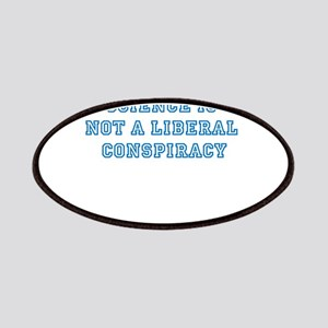 SCIENCE IS NOT A LIBERAL CONSPIRACY Patch