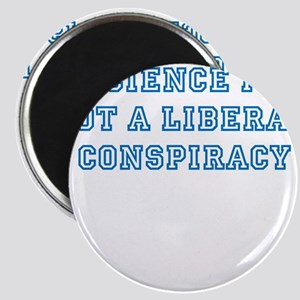 SCIENCE IS NOT A LIBERAL CONSPIRACY Magnet
