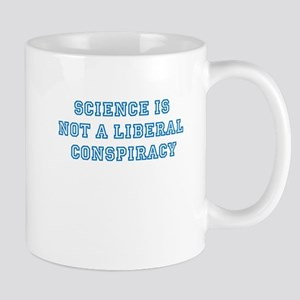 SCIENCE IS NOT A LIBERAL CONSPIRACY Mug