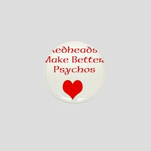 Redheads Make Better Psychos Mini Button