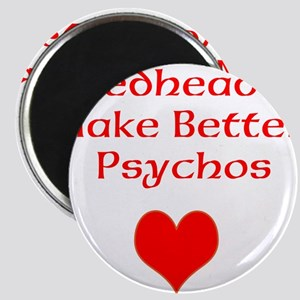 Redheads Make Better Psychos Magnet