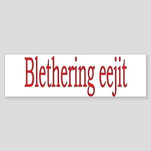 Blethering eejit Bumper Sticker