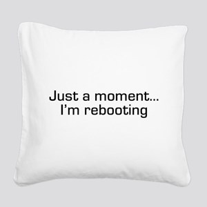 Rebooting Square Canvas Pillow