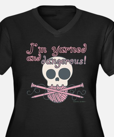 Crafty Yarned and Dangerous Plus Size T-Shirt
