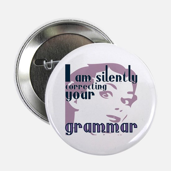 "I am silently correcting your grammar 2.25"" Button"