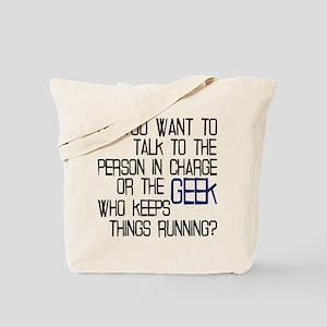 Geeks who keep things running Tote Bag